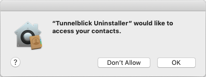 window saying 'tunnelblick uninstaller would like to access your contacts', and two buttons labeled 'don't allow' and 'ok'.