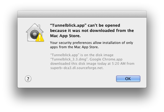 window with text 'Tunnelblick.app can't be opened because it was not downloaded from the Mac App Store and a single button labeled 'OK'