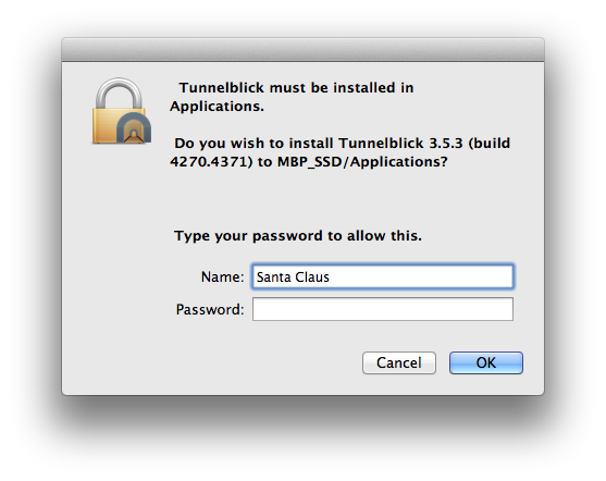 window with text 'Tunnelblick must be installed in Applications. Do you wish to install Tunnelblick. Type your password to allow this.' the window has two text boxes for entering a username and password, and two buttons labeled 'Cancel' and 'OK'