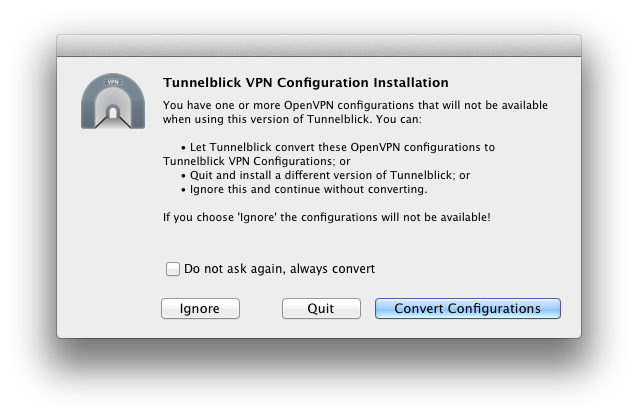 window with text 'you have one or more OpenVPN configurations that will not be available when using this version of Tunnelblick…' and three buttons labeled 'Ignore', 'Quit', and 'Convert Configurations'